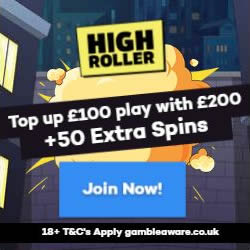 High Roller casino 100% up to £100 + 50 Spins